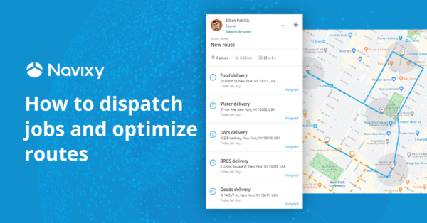 how-to dispatch jobs and optimize routes Navixy